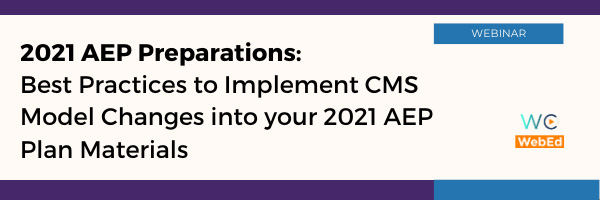 2021 AEP Preparations: Best Practices to Implement CMS Model Changes into your 2021 AEP Plan Materials