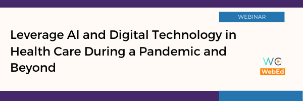 Leverage AI and Digital Technology in Health Care During a Pandemic and Beyond