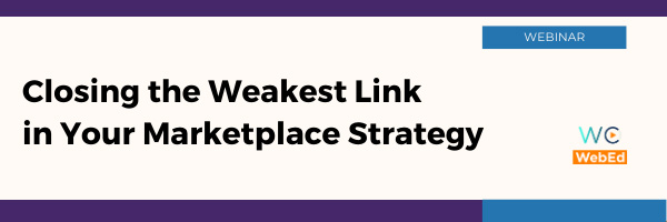 Closing the Weakest Link in your Marketplace Strategy