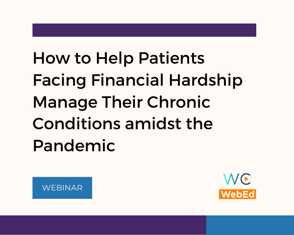 How to Help Patients Facing Financial Hardship Manage Their Chronic Conditions amidst the Pandemic