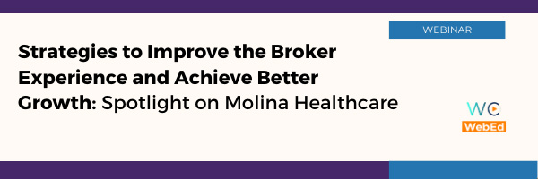 Strategies to Improve Broker Experience and Achieve Better Growth: Spotlight on Molina Healthcare