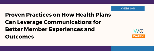 Proven Practices on How Health Plans Can Leverage Communications for Better Member Experiences and Outcomes