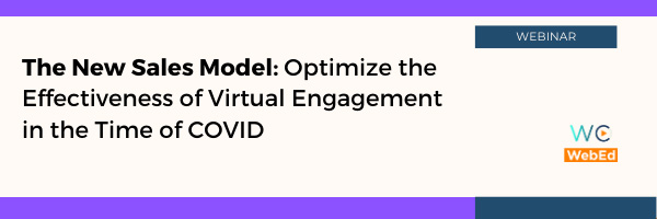 The New Sales Model:  Optimize the Effectiveness of Virtual Engagement in the Time of Covid