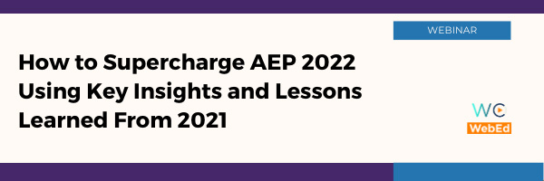 How to Supercharge AEP 2022 Using Key Insights and Lessons Learned from 2021