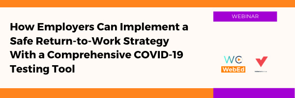 How Employers Can Implement a Safe Return-to-Work Strategy With a Comprehensive COVID-19 Testing Tool
