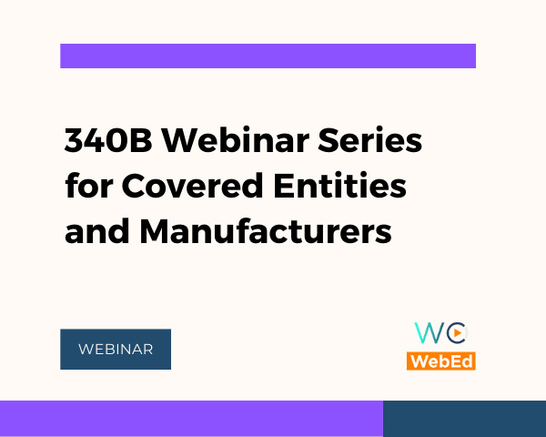 340B Webinar Series for Covered Entities and Manufacturers