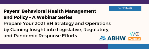 Payers' Behavioral Health Management and Policy – A Webinar Series
