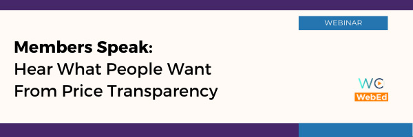 Members Speak: Hear What People Want From Price Transparency