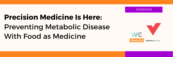 Precision Medicine Is Here: Preventing Metabolic Disease With Food as Medicine