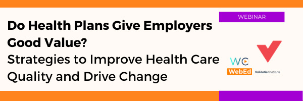 Do Health Plans Give Employers Good Value? Strategies to Improve Health Care Quality and Drive Change