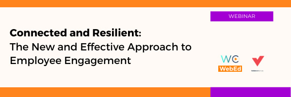 Connected and Resilient: The New and Effective Approach to Employee Engagement
