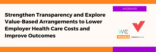 Strengthen Transparency and Explore Value-Based Arrangements to Lower Employer Health Care Costs and Improve Outcomes