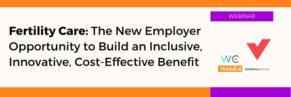 Fertility Care: The New Employer Opportunity to Build an Inclusive, Innovative, Cost-Effective Benefit