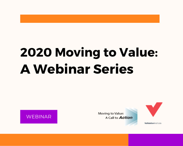 2020 Moving to Value: A Webinar Series