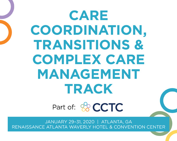 Care Coordination, Transitions & Complex Care Management Track